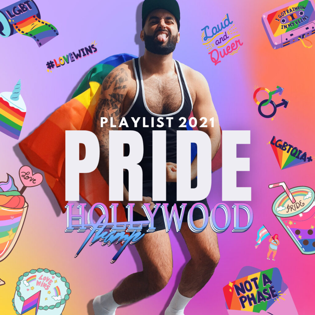 Pride Playlist 2021 by Hollywood Tramp Spotify
